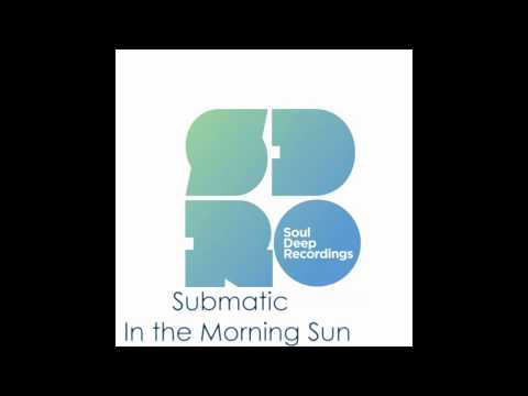 Submatic - In the Morning Sun