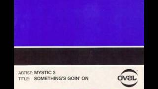 Mystic 3 - Somethings Goin On (The Dronez Dub)