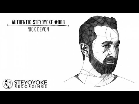 Nick Devon Presents Authentic Steyoyoke #008 (Continuous DJ Mix)