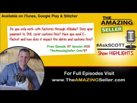 I have 3 Questions about Alibaba Factories, Custom Fees & using E-Packet? TAS 97 The Amazing Seller