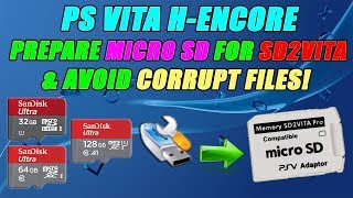 PS VITA H-ENCORE PREPARE MICRO SD CARD FOR SD2VITA & AVOID CORRUPT FILES!