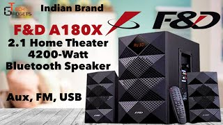 F&D A180X 2.1 Home Theater 4200 Watt Bluetooth Speaker | Indian Brand | Rs:2799 | complete overview.