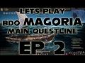 Download BDO Magoria Main Questline | Ep 2 | Black Desert Online | Margoria | Let's Play