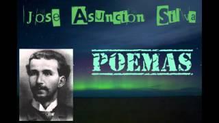 Jose Asuncion Silva  Poemas en voz de Juan Andres Gutierrez