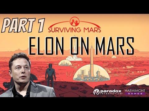 Surviving Mars -  Part 1 - Sending Elon Musk To Mars In SpaceY\'s BFR