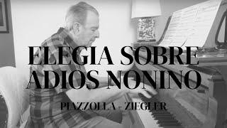 [Anniversary of Astor Piazzolla's Death] Pablo Ziegler: Elegia sobre Adios Nonino