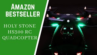 Holy Stone HS300 RC Quadcopter Review [Amazon Bestseller Series] - Feature Highlights