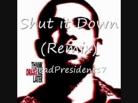 Drake  Shut it Down Remix