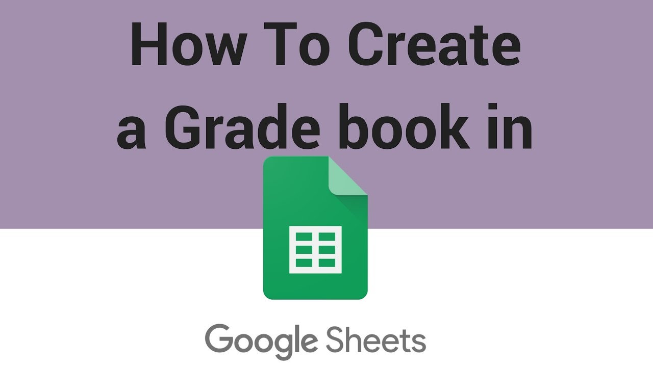 How To Create a Grade book in Google Sheets