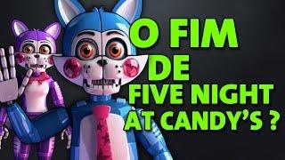 O FIM DE FIVE NIGHT AT CANDY