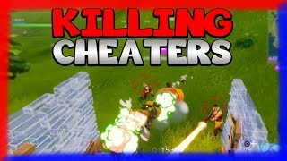 FINALLY!! KILLING CHEATERS FTW! (Fortnite Battle Royale)