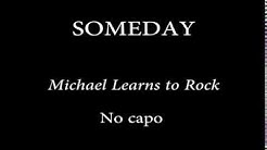 SOMEDAY - MICHAEL LEARNS TO ROCK (Chords and Lyrics)