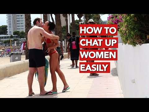 How To Chat Up Women Easily?