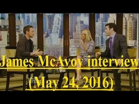 James McAvoy interview Live! With Kelly and co-host Fred Savage 5/24/16 (May 24, 2016)