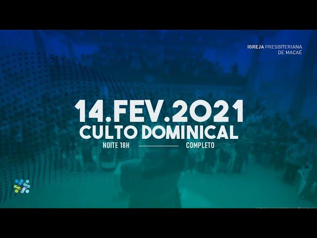 CULTO DOMINICAL  - 14/02/2021