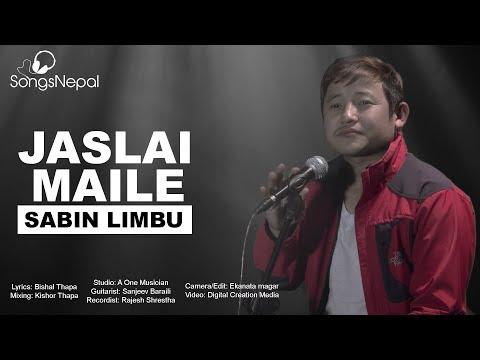 Jaslai Maile - Sabin Limbu   New Nepali Adhunik Song 2074 / 2017