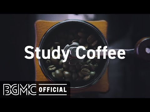 Study Coffee: Relaxing Jazz for Study & Work - Background Instrumental Concentration Music
