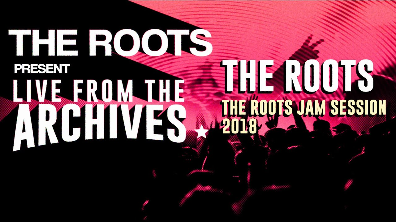 The Roots Present Live from the Archives: The Roots