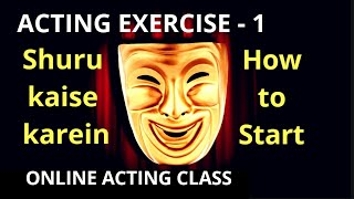 BOLLYWOOD ACTING EXERCISE -1 How to start