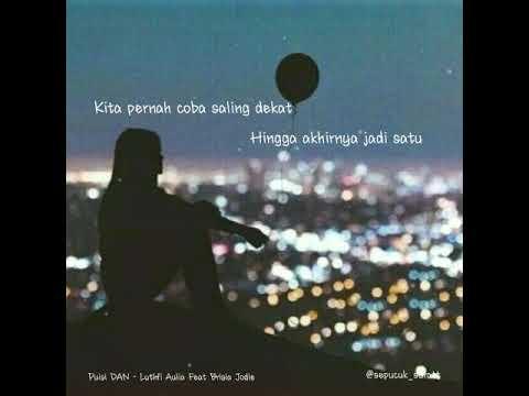 Baper banget!!! Puisi DAN - Luthfi Aulia Feat Brisia Jodie