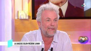 La sagesse selon Frédéric Lenoir - C l'hebdo - 10/11/2018