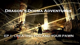 Dragons Dogma Adventures - Ep1 Creating YOU and your PAWN
