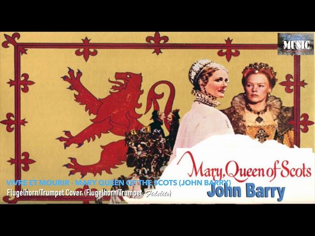 Vivre et Mourir - Mary Queen of the Scots (John Barry) - Flugelhorn/Trumpet Cover