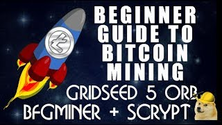Mining Scrypt Alt Coins using the Gridseed 5 ORB ASIC and BFGMINER