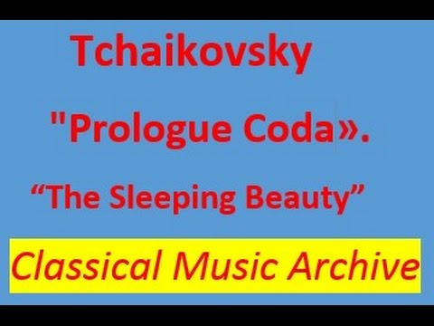 """Tchaikovsky-""""Prologue Coda générale"""" from the ballet """"The Sleeping beauty"""".Full version.Classical"""