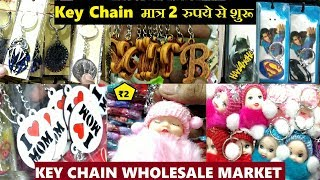 KEY CHAIN WHOLESALE MARKET IN SADAR BAZAR | CHEAPEST KEY CHAIN STARTS FROM RS.2 /-