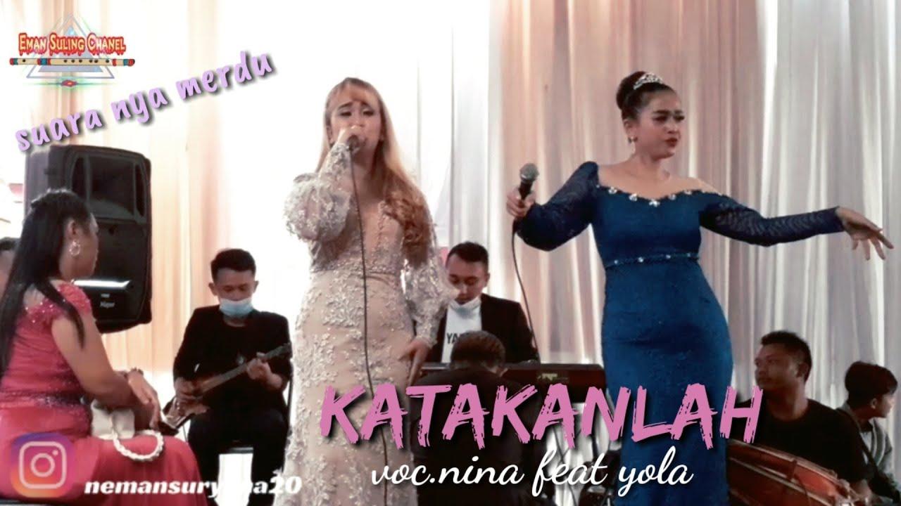 KATAKANLAH voc.NINA FEAT YOLA Live cibodas maribaya lembang suara nya sangat menyentuh