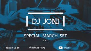 dj joni special march set vol 2 2017