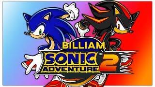 Sonic Adventure 2: Amazing or Terrible | Billiam