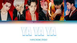 EXO (엑소) - Ya Ya Ya (HAN/ROM/INDO Color Coded Lyrics/가사)