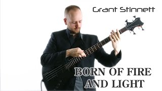 "GRANT STINNETT - BEAUTIFUL SOLO BASS TAPPING - ""Born of Fire and Light"""
