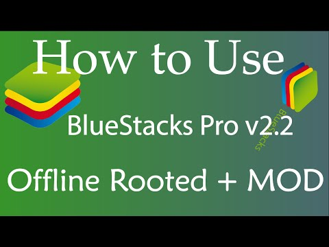 how to use BlueStacks Pro v2 Offline Rooted + MOD 2016