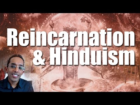 Hinduism and Reincarnation |  Why do Hindus believe in Reincarnation?