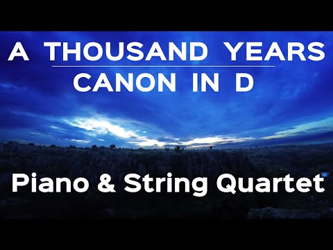 A Thousand Years (Wedding Version) - featuring Pachelbel's Canon | Piano & String Quartet