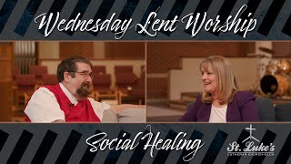 Lent Worship Service | Social Healing | March 24, 2021