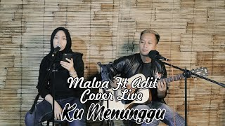 Ku Menunggu - Rossa (Malva Ft Adite Santana Cover Live Person) | J25 Official
