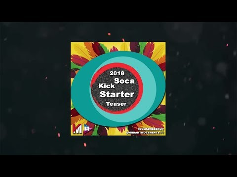 Soca Kick Starter 2018 Teaser (DJ Madness MUV)