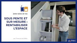 Aménager l'espace avec des placards sous pente - Conseils Placards et Dressing sur mesure EP#5