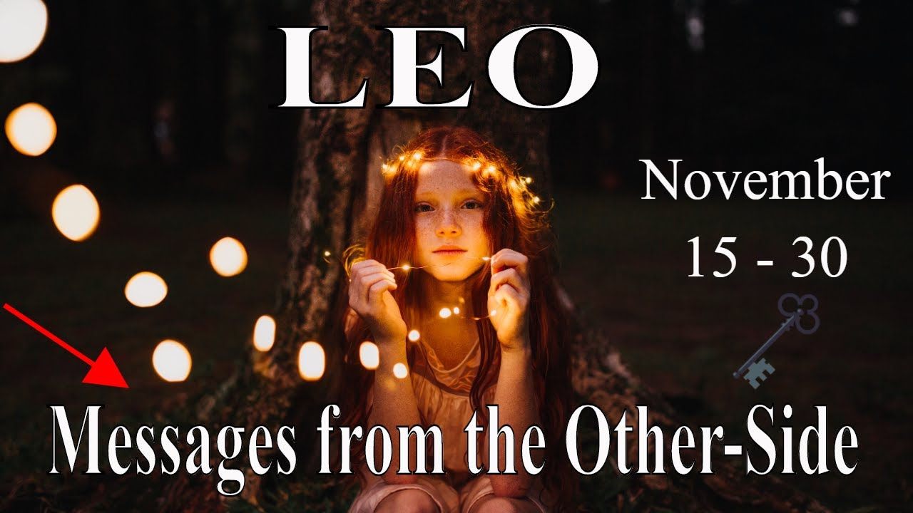 Leo ~ Your Spiritual Team Helps you Decode Major Signs ~ Psychic Tarot Reading November (15-30) 2020