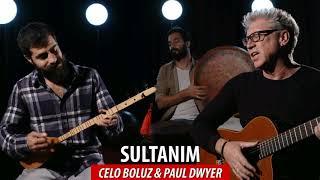 Celo Boluz & Paul Dwyer - Sultanım Resimi