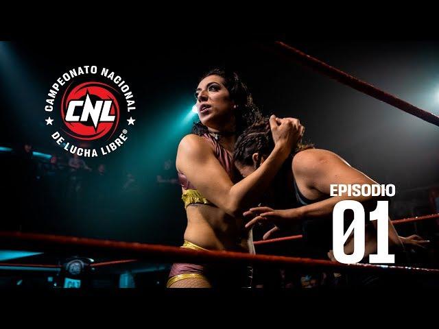 CNL — Episodio 01 • Lucha Libre Chilena