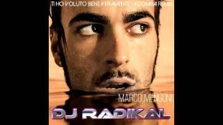 Marco Mengoni-Ti ho voluto bene veramente-Kizomba Remix-Dj Radikal