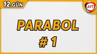 12.Gün Parabol 1  65 Günde AYT Matematik Kampı aytmatematik