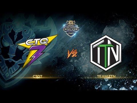 CTQ7 vs TTN [Vòng 2 - Ván 3] [17.09.2017]
