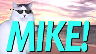 HAPPY BIRTHDAY MIKE! - EPIC CAT Happy Birthday Song