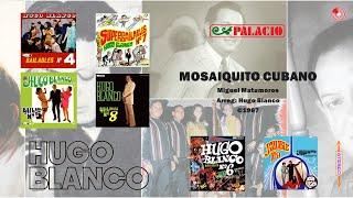 Hugo Blanco - Mosaiquito Cubano (©1967)